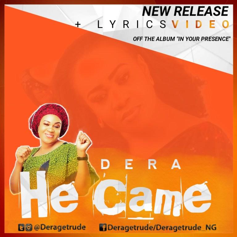dera - He came