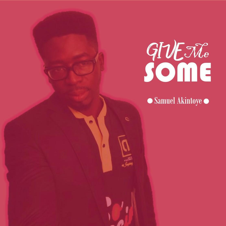 Samuel AKintoye - Give me some