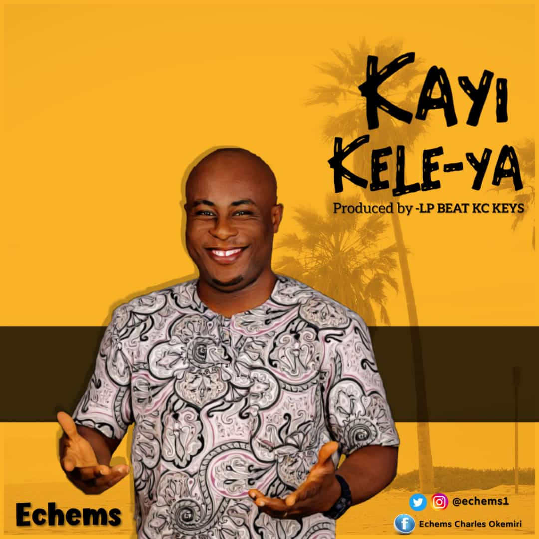 Echems - Kayi Kele Ya