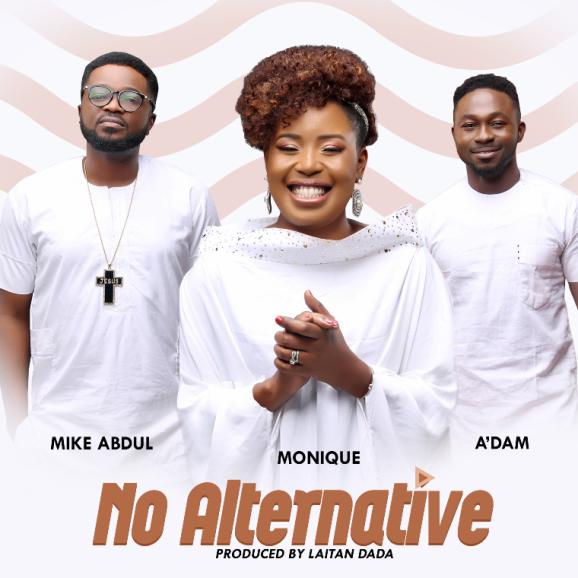 NO ALTERNATIVE - Monique