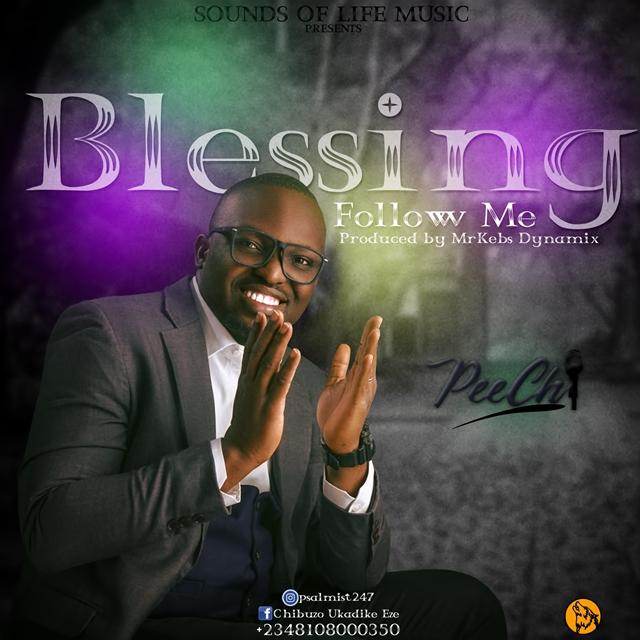 PEECHI - Blessing Follow Me