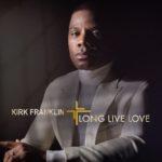 Kirk Franklin LONG LIVE LOVE_cover