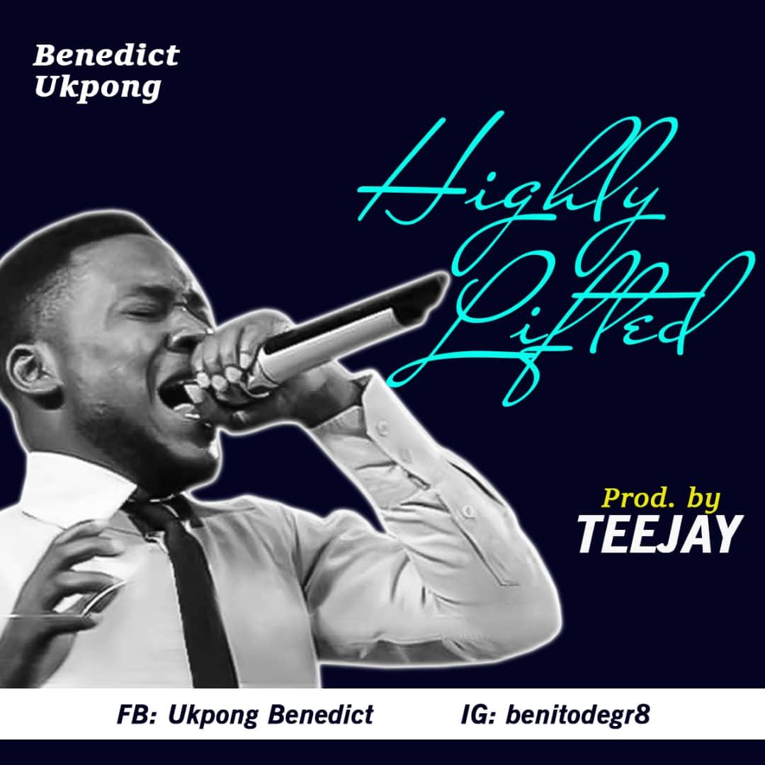 Benedict Ukpong - Highly Lifted