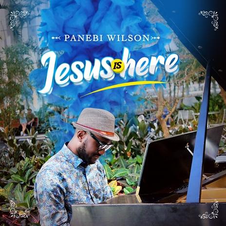 Panebi Wilson - Jesus is Here 464