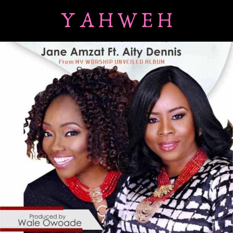 jane Amzat - Yahweh ft Aity Dennis
