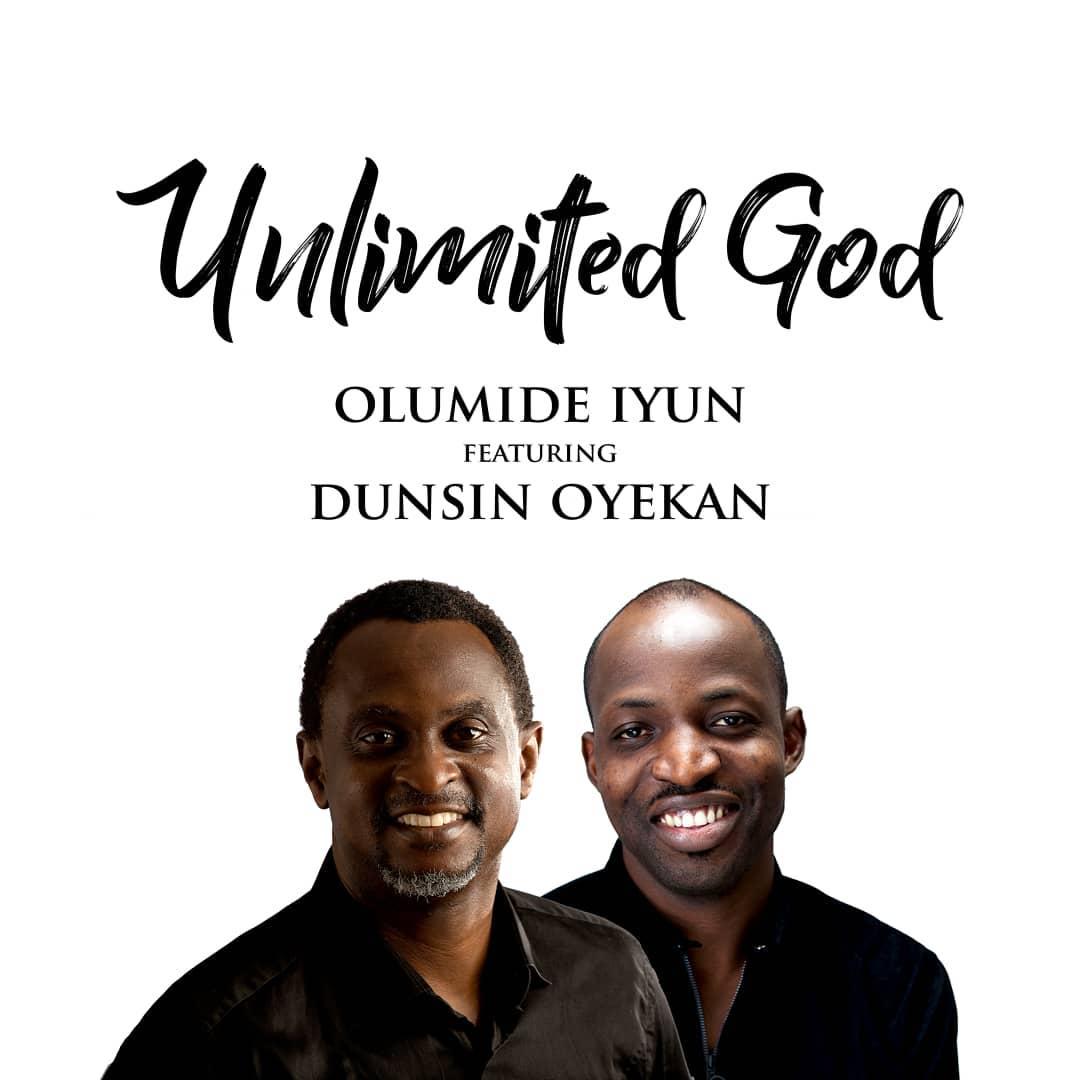 Olumide Iyun ft Dunsin Oyekan - Unlimited God