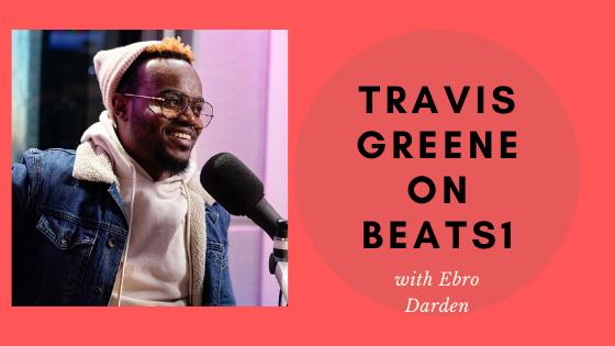 travis greene on beats1