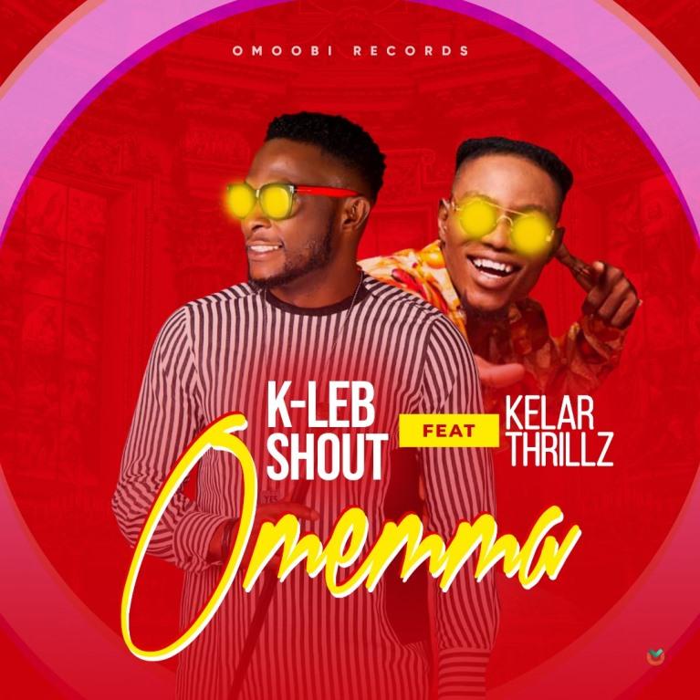 K-Leb Shout ft Kelar Thrillz - Omemma