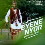 Preye Odede - Eyene Nyor