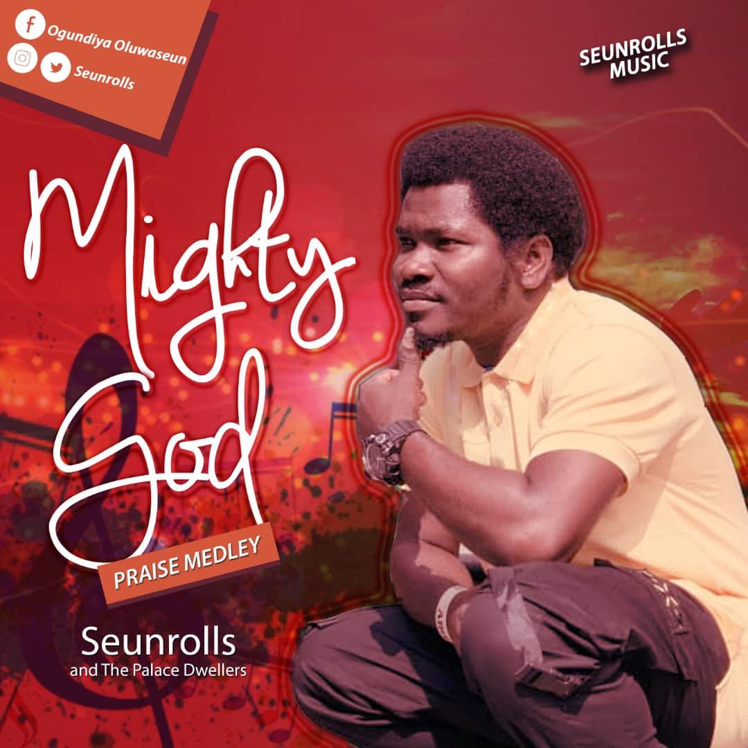 SeunRolls - Mighty God