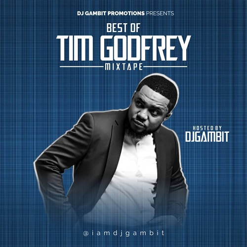 Tim Godfrey Mixtape - DJ Gambit