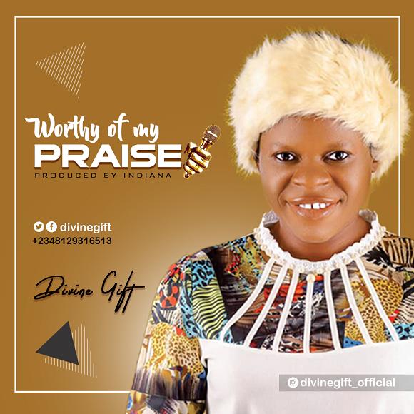 Divine Gift- worthy of my praise