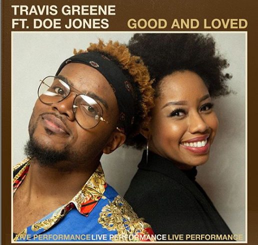 GoodandLoved-Travis Greene, Doe Jones -Pic