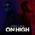 Jlyricz - On High (feat. A Mose) Artwork