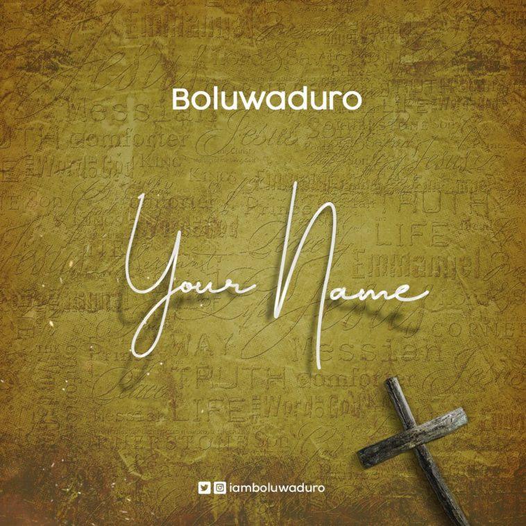 Boluwaduro-Your-Name