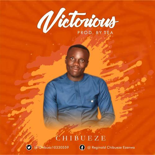 Chibueze- Victorious