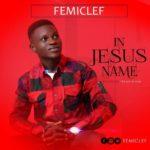 IN JESUS NAME - FemiClef