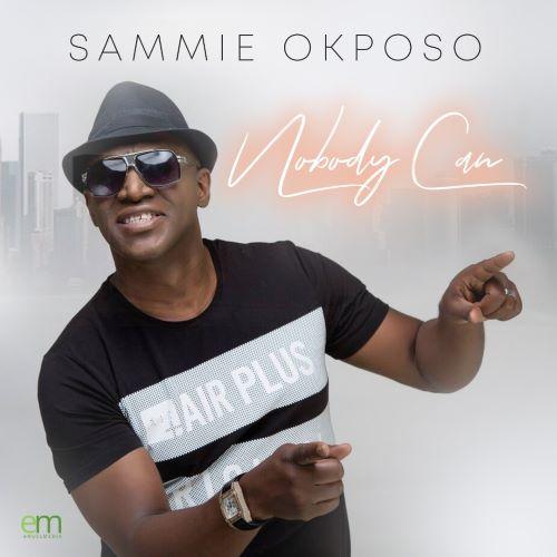 Nobody Can- Sammie Okposo