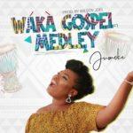 WAKA Gospel Medley- JUMOKE