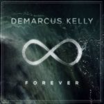 DEMARCUS KELLY- FOREVER