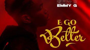 E GO BETTER- EMMY G