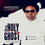 Samsong-By-The-Holy-Ghost