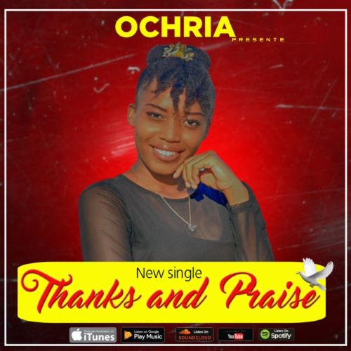 THANKS AND PRAISE- OCHRIA