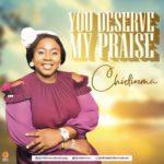 Chidimma - You Deserve My Praise