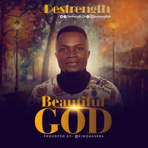 DESTRENGTH- BEAUTIFUL GOD