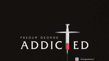 Favour George - ADDICTED