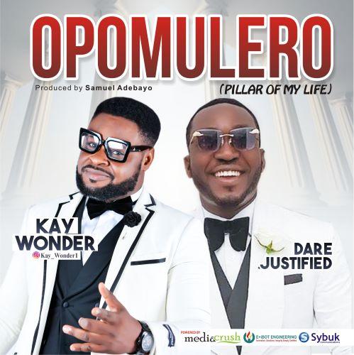 Kay Wonder – Opomulero Ft Dare Justified