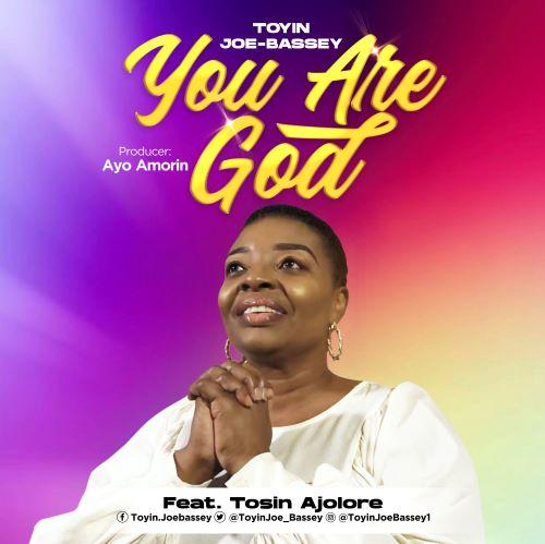 YOU ARE GOD- TOYIN JOE-BASSEY