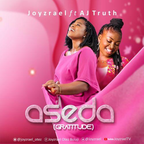 ASEDA (GRATITUDE) - JOYZRAEL