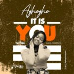 IT IS YOU- AGHOGHO