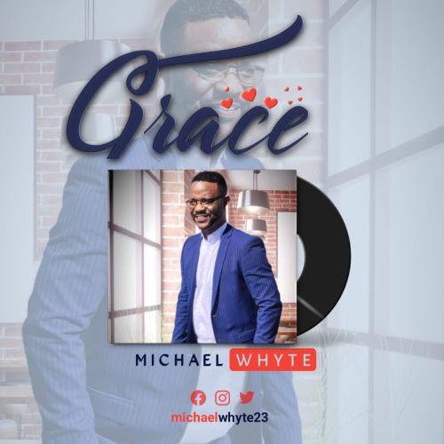 MICHAEL WHYTE - GRACE