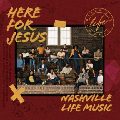 NASHVILLE LIFE- HERE FOR JESUS