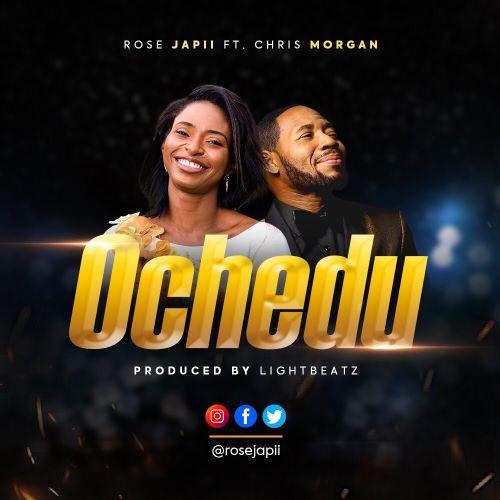Ochedu - Rose Japii ft Chris Morgan