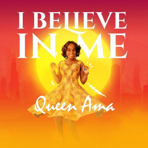 Queen Ama - I Believe in Me
