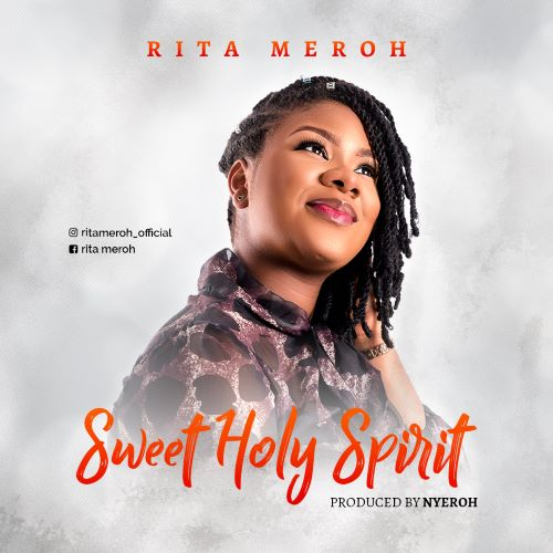 Sweet Holy Spirit - Rita Meroh