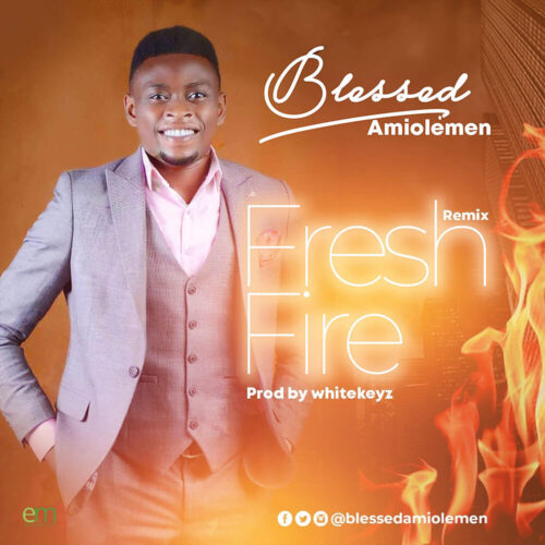 Blessed Amiolemen_Fresh Fire (Remix)
