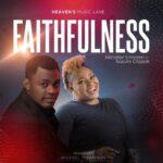 Faithfulness - Minister Umoren Ft. Naomi Classik