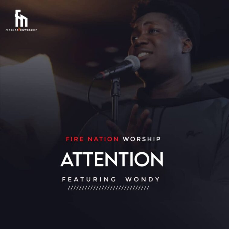 Fire Nation Worship - Attention