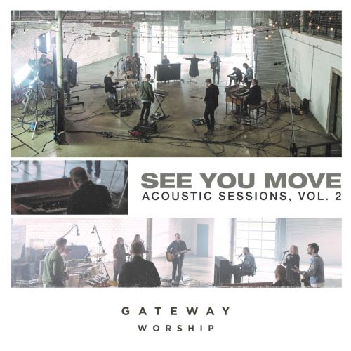 GATEWAY WORSHIP RELEASES SEE YOU MOVE