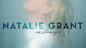 NATALIE GRANT RELEASES NO STRANGER