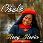 OKAKA - GLORY GLORIA
