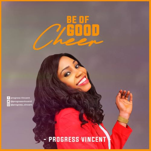 Progress Vincent - Be Of Good Cheer