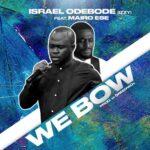 WE BOW- ISRAEL ODEBODE