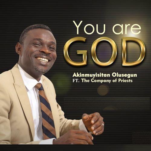 You are God - Segun Akinmuyisitan