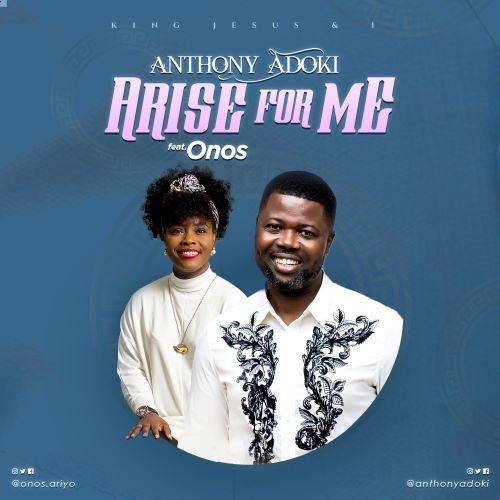 ARISE FOR ME - ANTHONY ADOKI