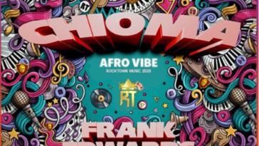 CHIOMA (AFRO VIBE) - FRANK EDWARDS